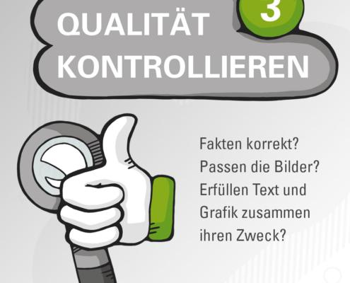 Drittens: Qualität kontrollieren.