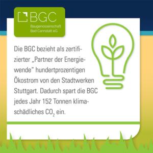 """Die BGC bezieht als zertifizierter """"Partner der Energiewende"""" hundertprozentigen Ökostrom von den Stadtwerken Stuttgart. Dadruch spart die BGC jedes Jahr 152 Tonnen klimaschädliches CO2 ein."""